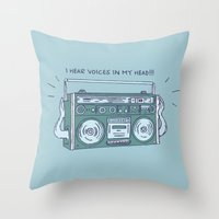 I Hear Voices In My Head Throw Pillow