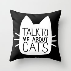 Talk to Me About Cats (white) Throw Pillow