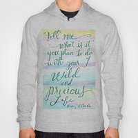 Wild & Precious Life Quote Hand Lettered Hoody