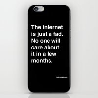 the internet is just a fad. iPhone & iPod Skin