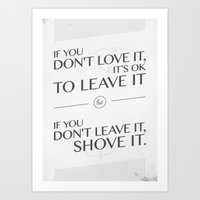 If You Don't Love It… … Art Print