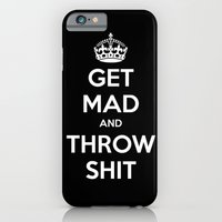 iPhone & iPod Case featuring Keep Calm and Get Mad and Throw Shit by RipdNTorn
