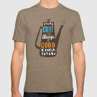 Coffee Is Always A Good … Mens Fitted Tee Tri-Coffee SMALL