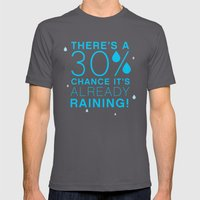There's a 30% chance that it's already raining.- Quote from the movie Mean Girls Mens Fitted Tee Asphalt SMALL