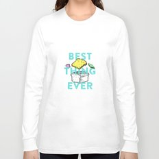 Best thing ever Long Sleeve T-shirt