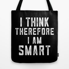 I Think Therefore I am smart Tote Bag