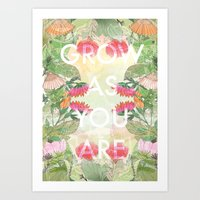 Grow As You Are Art Print