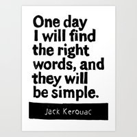 One Day I Will Find The … Art Print