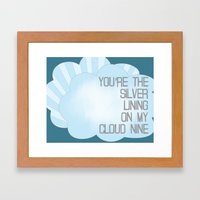 You're the Silver Lining on My Cloud Nine Framed Art Print