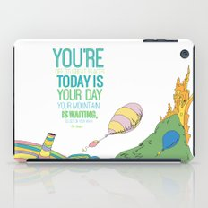 YOUR MOUNTAIN IS WAITING.. DR. SEUSS, OH THE PLACES YOU'LL GO  iPad Case
