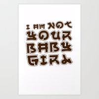I am Not Your Baby Girl Art Print