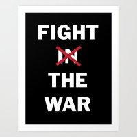 Fight The War Art Print