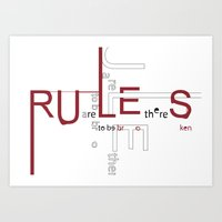 Rules are there to be broken. Art Print