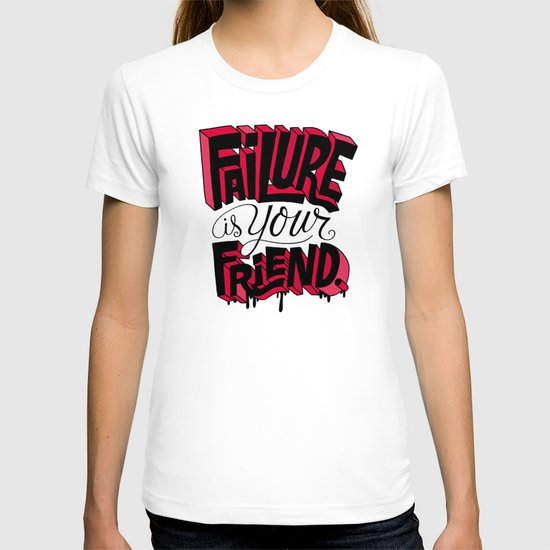 Failure is your Friend T-shirt