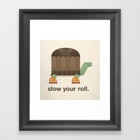Slow Your Roll Framed Art Print