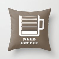 Need Coffee Throw Pillow