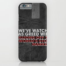 We've Watched As Greed... iPhone 6s Slim Case
