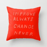 DON'T EVER CHANGE Throw Pillow