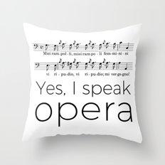 I speak opera (buffo bass) Throw Pillow