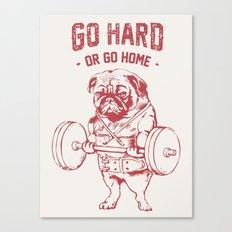 GO HARD OR GO HOME Canvas Print