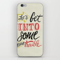 Let's Get Into Some Kind… iPhone & iPod Skin