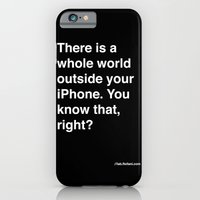 there is a whole world outside your cellphone iPhone 6 Slim Case