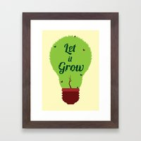 Let It Grow Framed Art Print