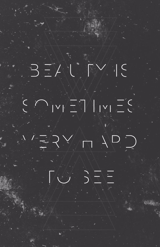 Beauty is Sometimes Very Hard to See Art Print