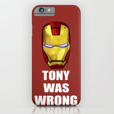 Tony Was Wrong (Iron Man Movie Version) iPhone 6s Slim Case