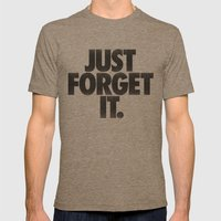 Just Forget It. Mens Fitted Tee Tri-Coffee SMALL