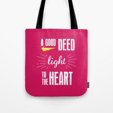 A Good Deed Brings Light to the Heart Tote Bag