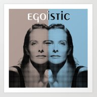 Egoistic Art Print
