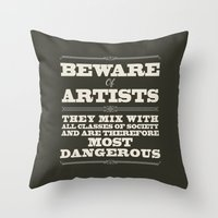 Beware of Artists Throw Pillow