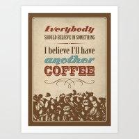 Everybody Should Believe… Art Print