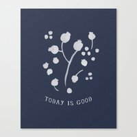 Today is Good Canvas Print