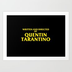 Written And Directed By Quentin Tarantino Art Print