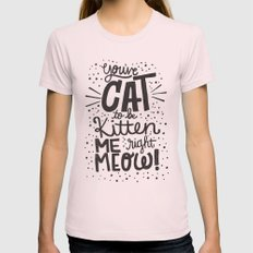 CAT TO BE KITTEN ME Womens Fitted Tee Light Pink SMALL