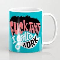 I Gotta Work Mug