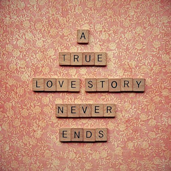 A True Love Story Never Ends Art Print