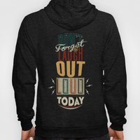 Don't forget to laugh out loud today Hoody