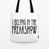 I Belong In The Freaksho… Tote Bag