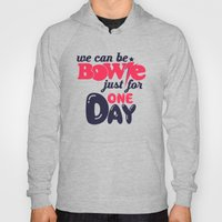 We Can Be Bowie... Hoody