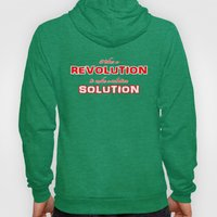 It Takes A Revolution To Make A Solution Hoody