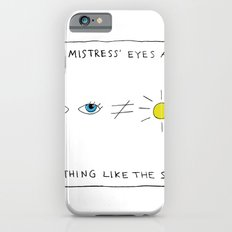 My mistress' eyes are nothing like the sun comic iPhone 6 Slim Case