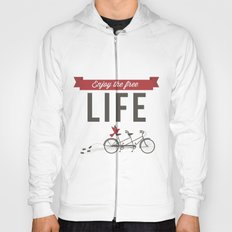 Enjoy the free life Hoody
