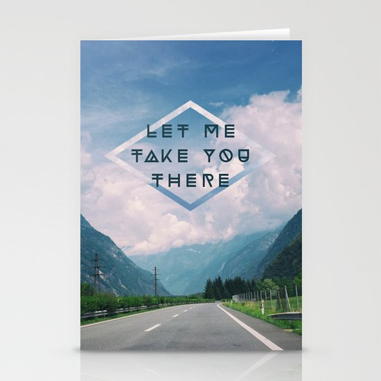 LET ME TAKE YOU THERE Stationery Card