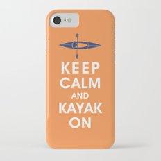 Keep Calm and Kayak On Slim Case iPhone 7