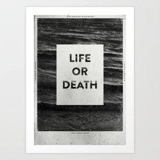 Life or Death Art Print