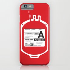 My Blood Type is A, for Awesome! Slim Case iPhone 6s