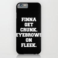 FINNA GET CRUNK. EYEBROWS ON FLEEK. iPhone 6 Slim Case